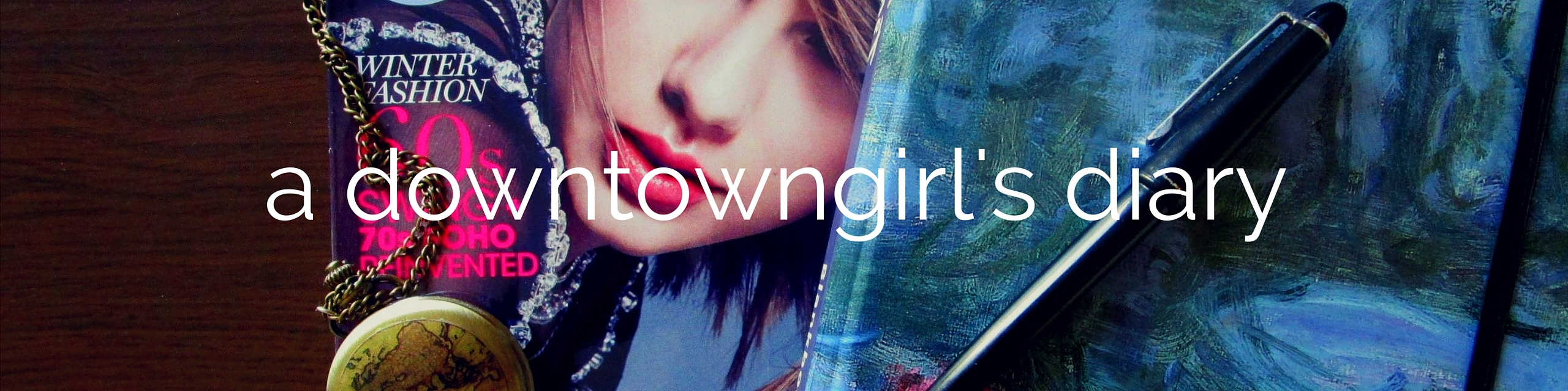 a downtowngirl's diary - travel and lifestyle blog
