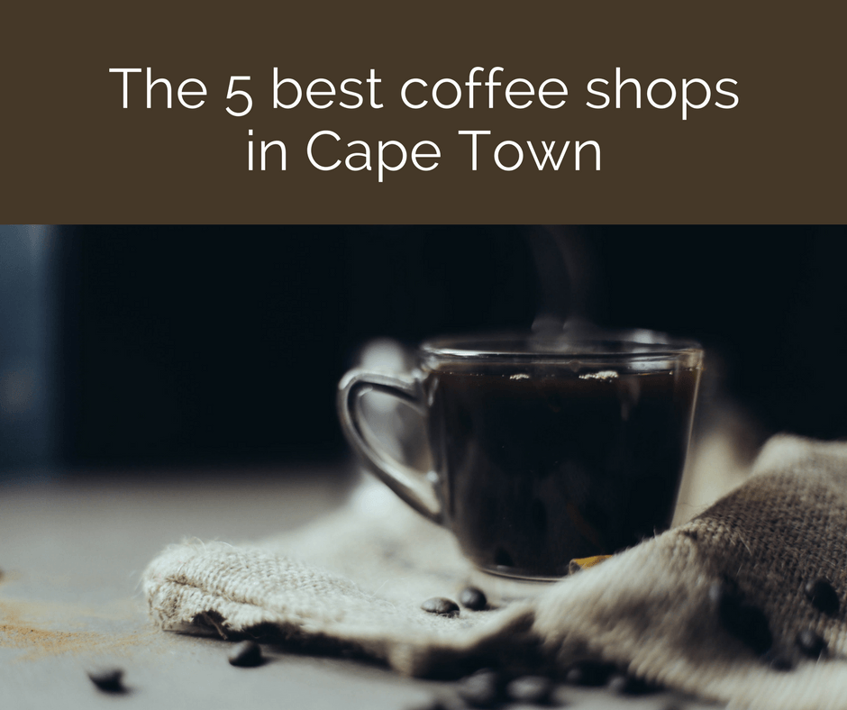 The 5 best coffee shops in Cape Town