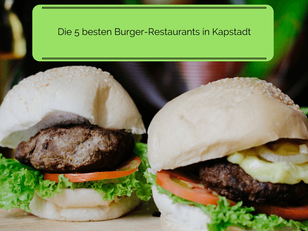 Meine 5 liebsten Burger-Restaurants in Kapstadt