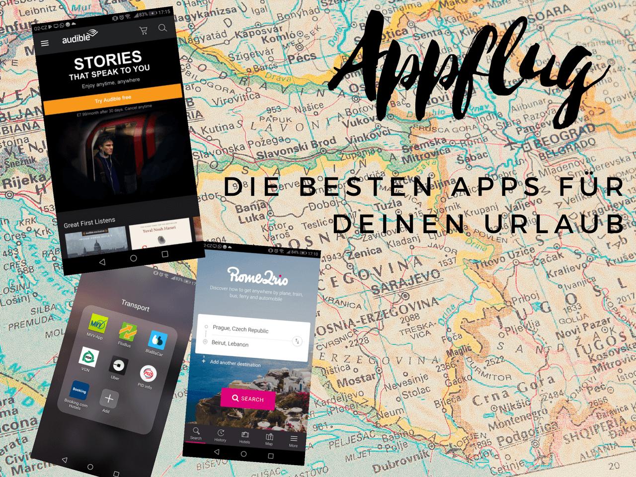 [Anzeige] Appflug –mit diesen unverzichtbaren Reise Apps für deinen Urlaub
