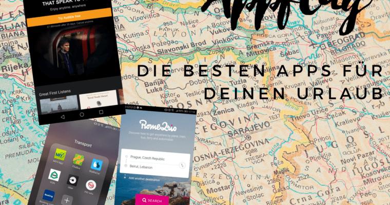 [Anzeige] Appflug –mit diesen 10 unverzichtbaren Reise-Apps für deinen Urlaub